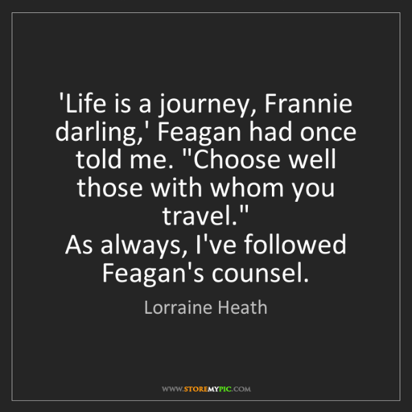 Lorraine Heath: 'Life is a journey, Frannie darling,' Feagan had once...