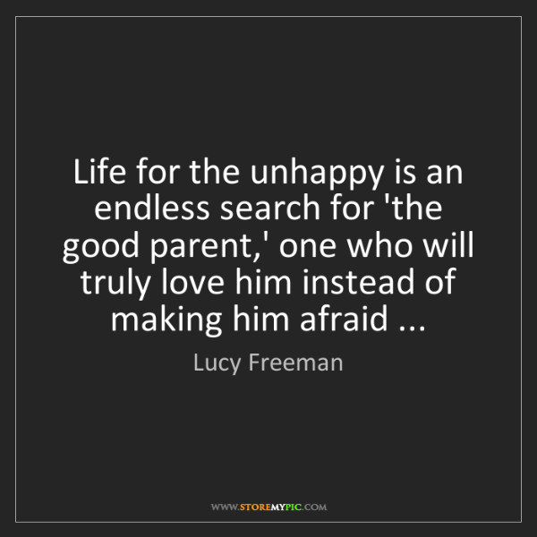 Lucy Freeman: Life for the unhappy is an endless search for 'the good...