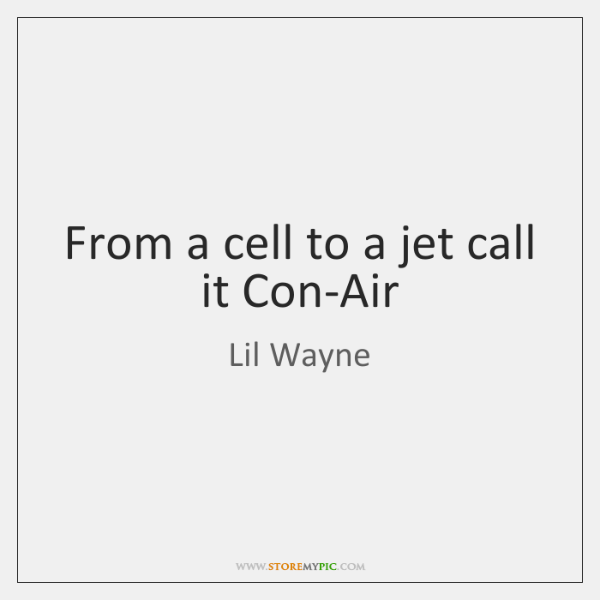 From a cell to a jet call it Con-Air