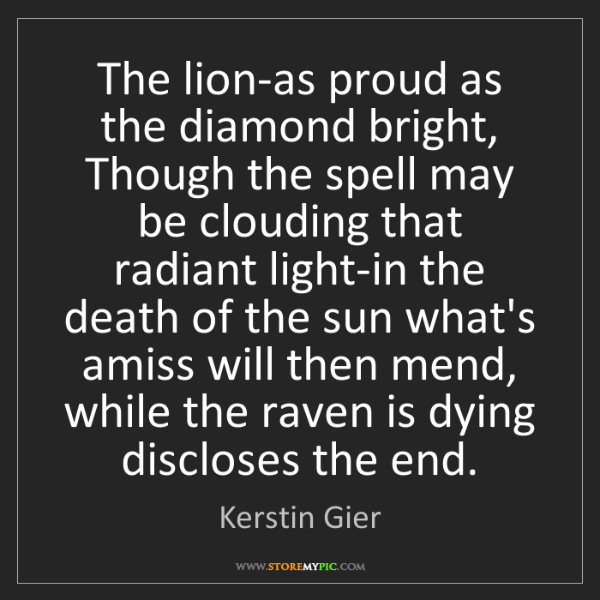 Kerstin Gier: The lion-as proud as the diamond bright, Though the spell...