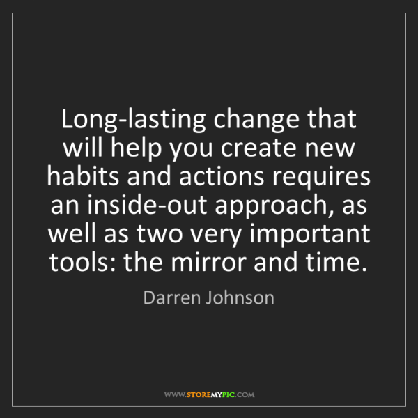 Darren Johnson: Long-lasting change that will help you create new habits...
