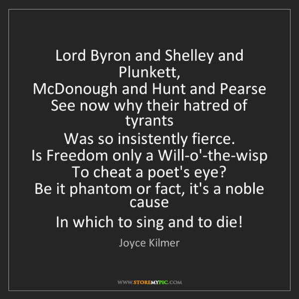 Joyce Kilmer: Lord Byron and Shelley and Plunkett,   McDonough and...