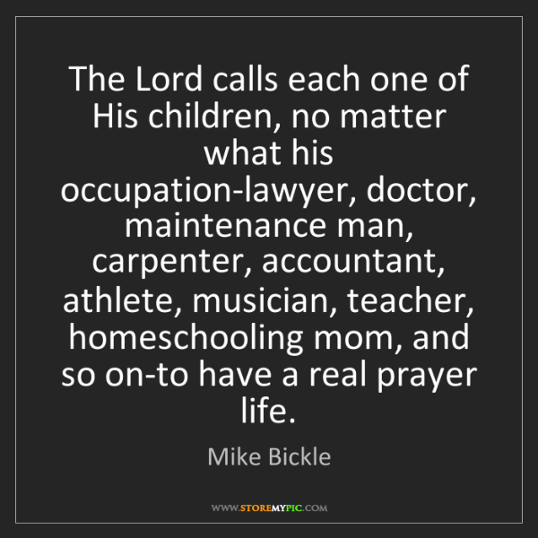 Mike Bickle: The Lord calls each one of His children, no matter what...
