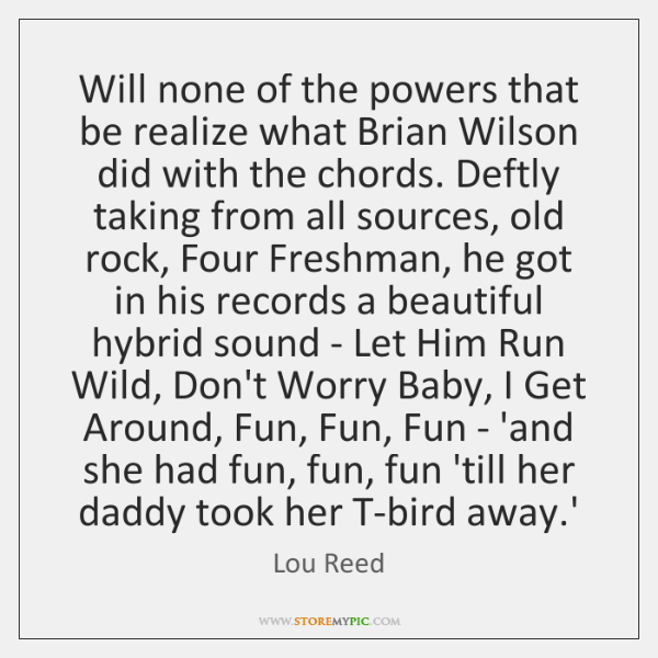 Will none of the powers that be realize what Brian Wilson did ...