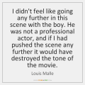 louis-malle-i-didnt-feel-like-going-any-further-quote-on-storemypic-d2408