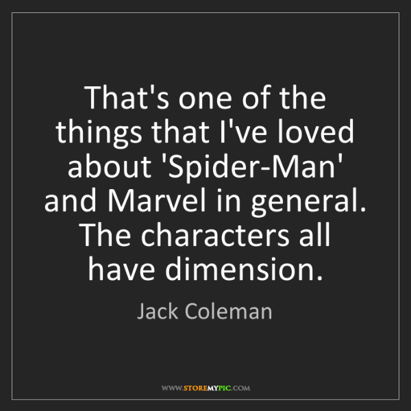 Jack Coleman: That's one of the things that I've loved about 'Spider-Man'...