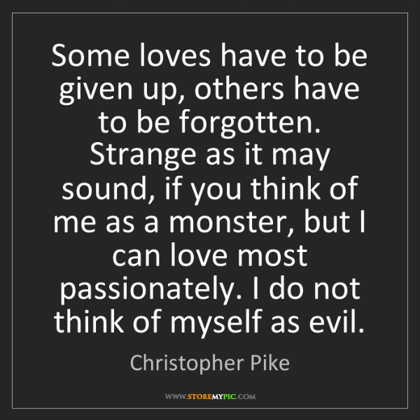 Christopher Pike: Some loves have to be given up, others have to be forgotten....