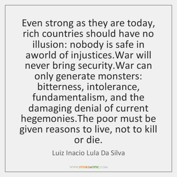Even strong as they are today, rich countries should have no illusion: ...