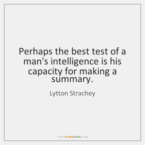 Perhaps the best test of a man's intelligence is his capacity for ...