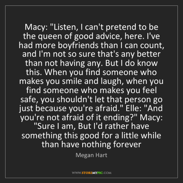 """Megan Hart: Macy: """"Listen, I can't pretend to be the queen of good..."""