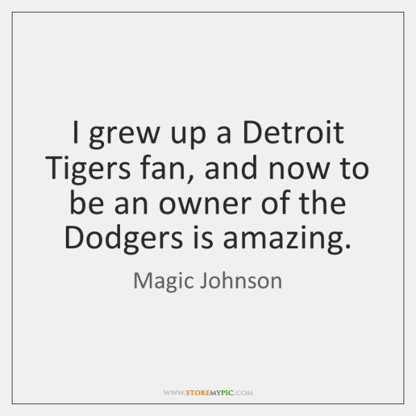 I grew up a Detroit Tigers fan, and now to be an ...