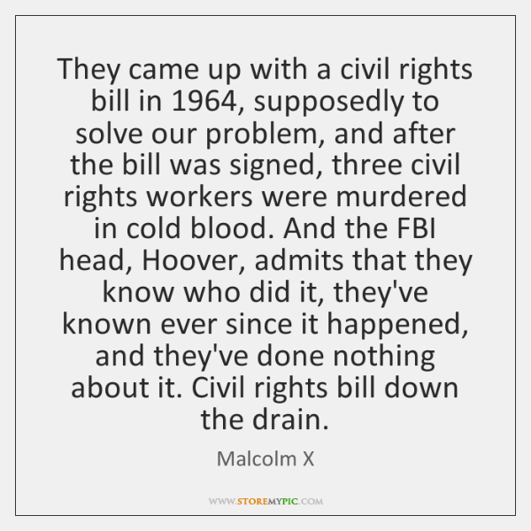 They came up with a civil rights bill in 1964, supposedly to solve ...