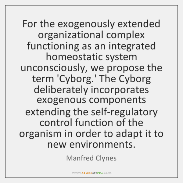 For the exogenously extended organizational complex functioning as an integrated homeostatic system