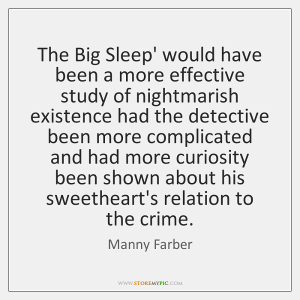 The Big Sleep' would have been a more effective study of nightmarish ...