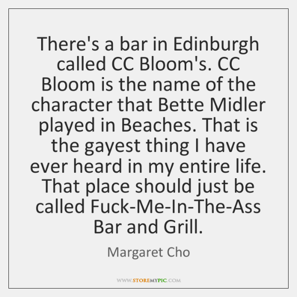 There's a bar in Edinburgh called CC Bloom's. CC Bloom is the ...