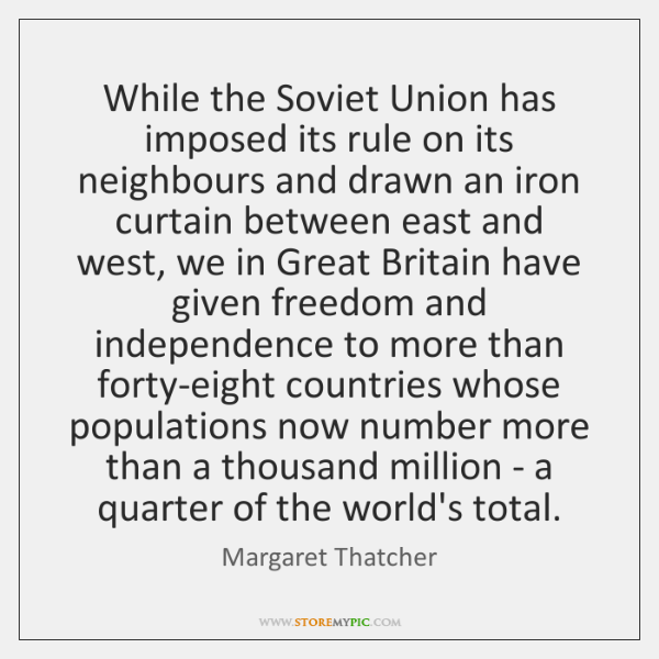 While the Soviet Union has imposed its rule on its neighbours and ...