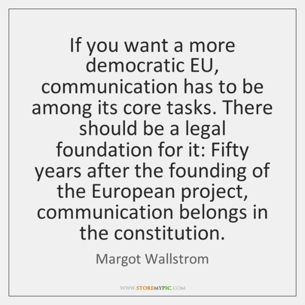 If you want a more democratic EU, communication has to be among ...