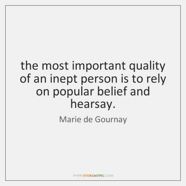 the most important quality of an inept person is to rely on ...