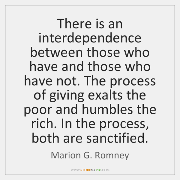 There is an interdependence between those who have and those who have ...
