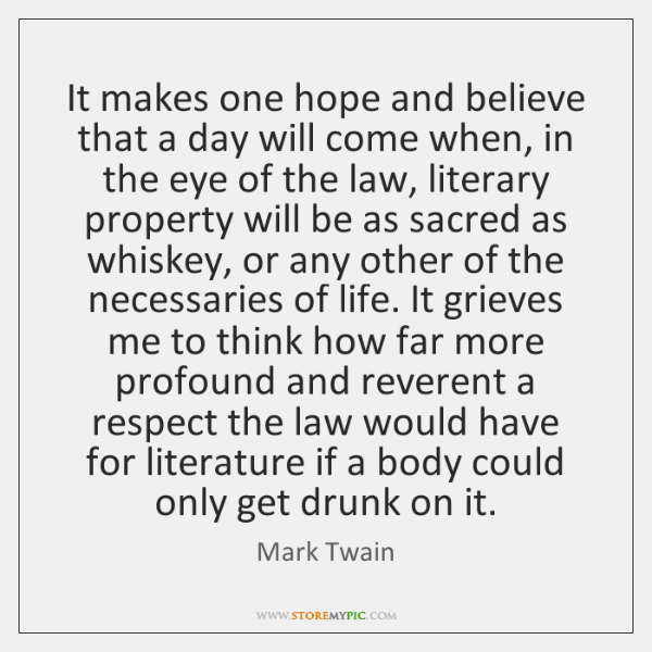 It makes one hope and believe that a day will come when, ...