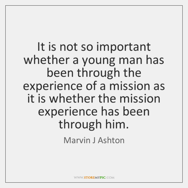 It is not so important whether a young man has been through ...