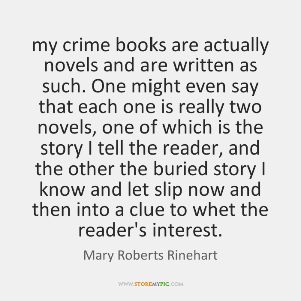 my crime books are actually novels and are written as such. One ...