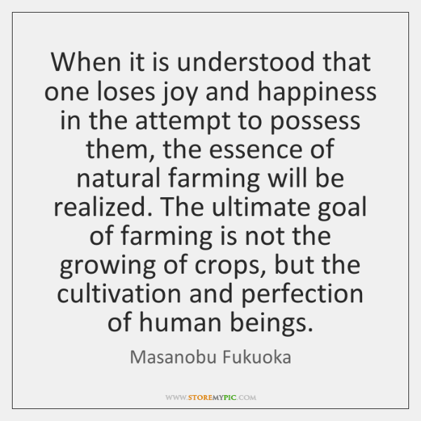 When it is understood that one loses joy and happiness in the ...