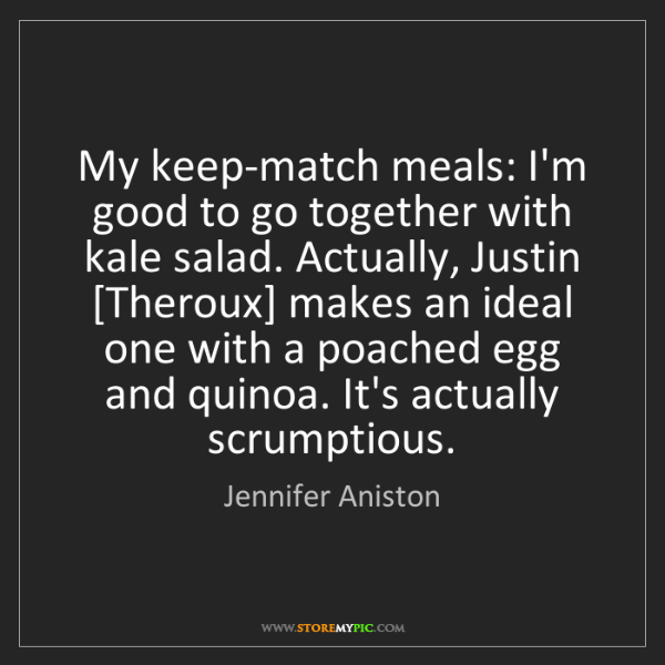 Jennifer Aniston: My keep-match meals: I'm good to go together with kale...
