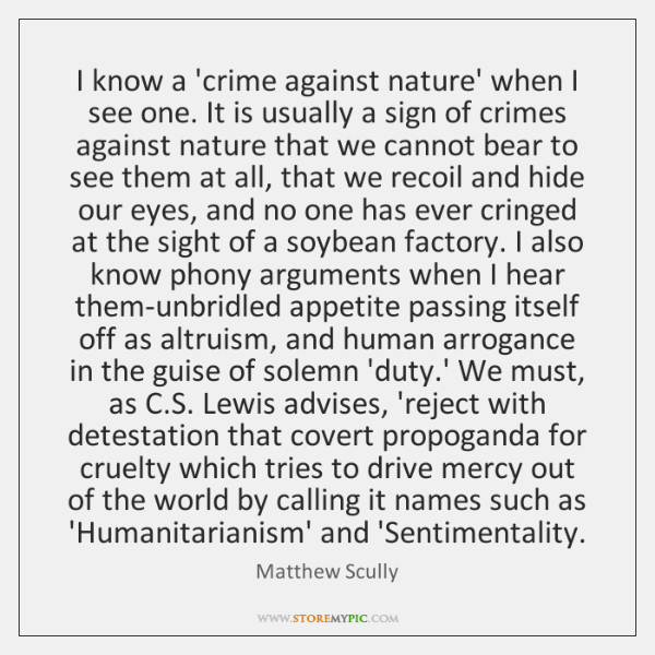 I know a 'crime against nature' when I see one. It is ...