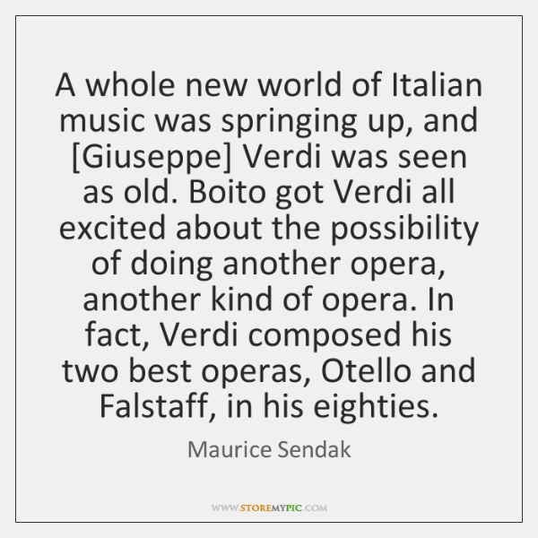 A whole new world of Italian music was springing up, and [Giuseppe] ...