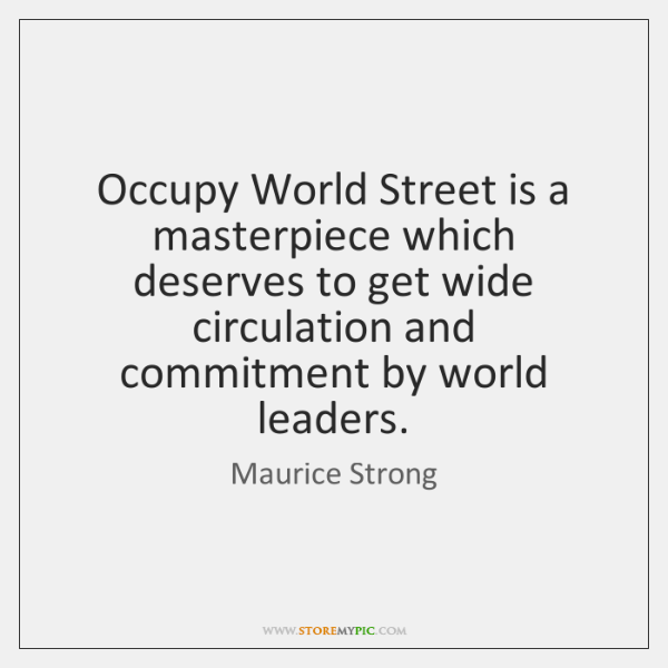 Occupy World Street is a masterpiece which deserves to get wide circulation ...