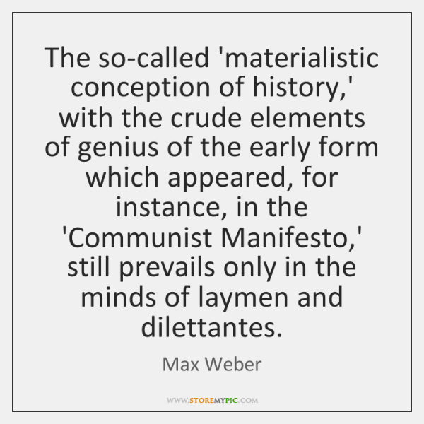 The so-called 'materialistic conception of history,' with the crude elements of ...