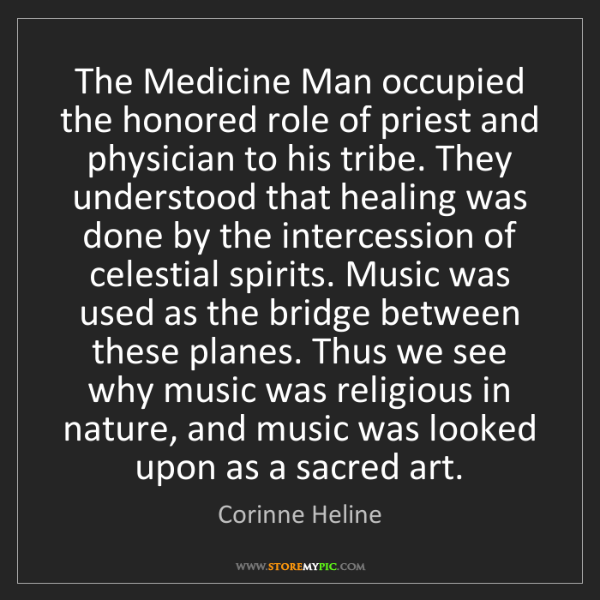 Corinne Heline: The Medicine Man occupied the honored role of priest...