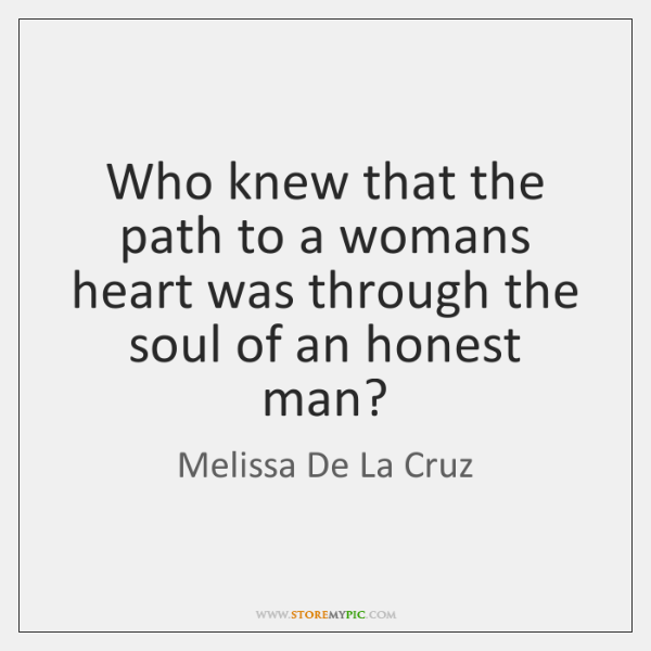 Who knew that the path to a womans heart was through the ...