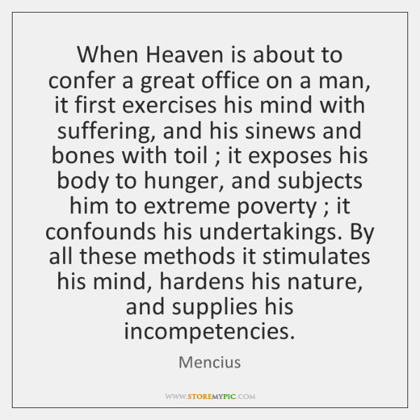 When Heaven is about to confer a great office on a man, ...