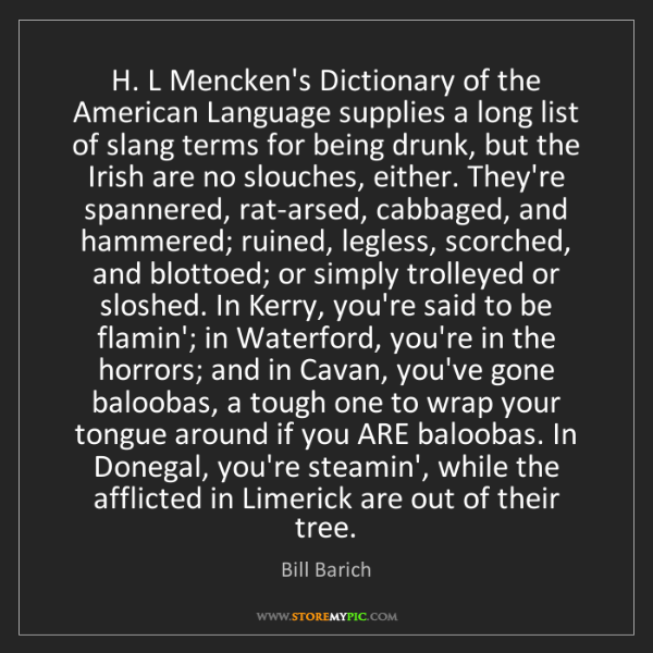 Bill Barich: H. L Mencken's Dictionary of the American Language supplies...