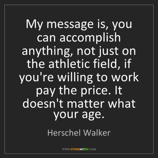 Herschel Walker: My message is, you can accomplish anything, not just...