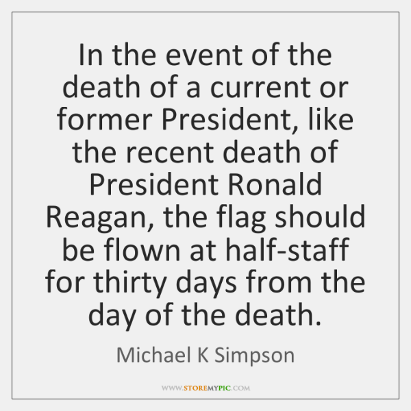 In the event of the death of a current or former President, ...