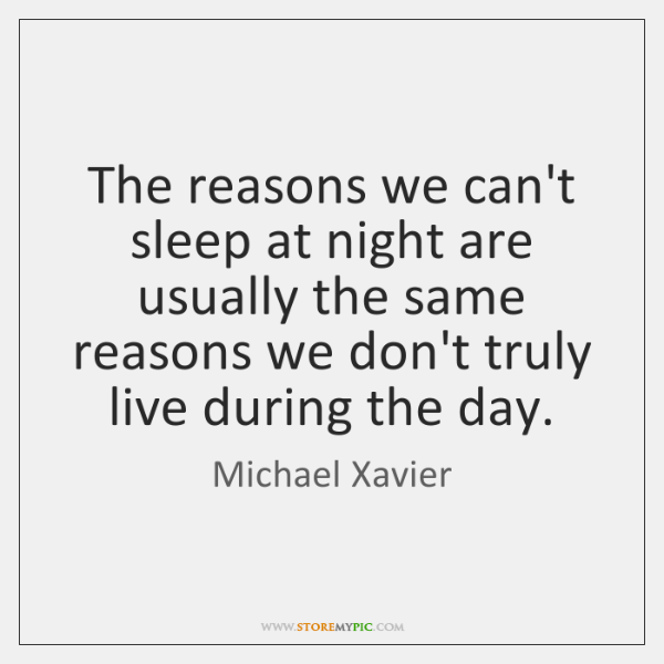The reasons we can't sleep at night are usually the same reasons ...