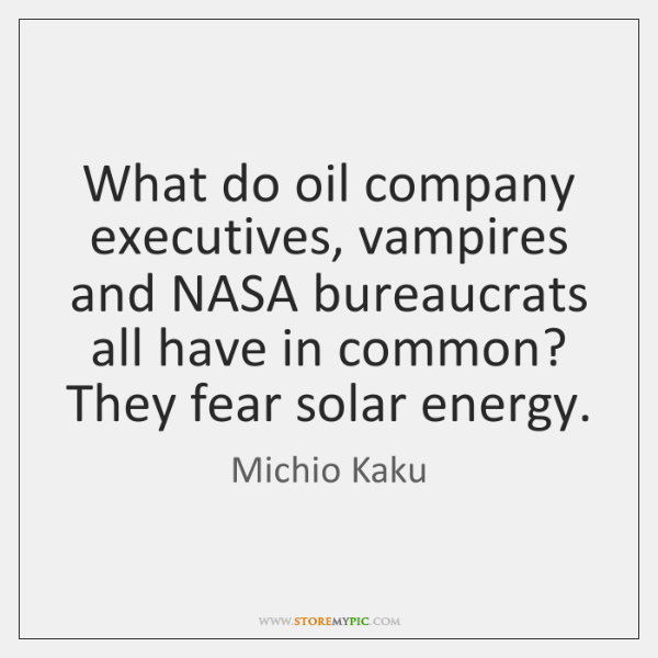 What do oil company executives, vampires and NASA bureaucrats all have in ...