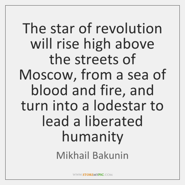 The star of revolution will rise high above the streets of Moscow, ...