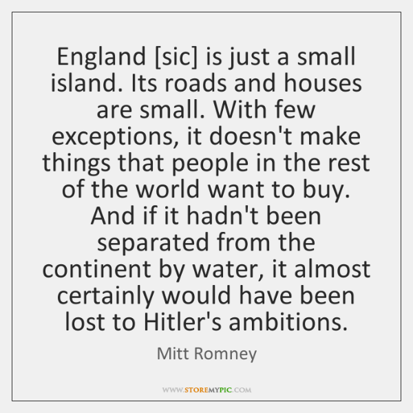 England [sic] is just a small island. Its roads and houses are ...