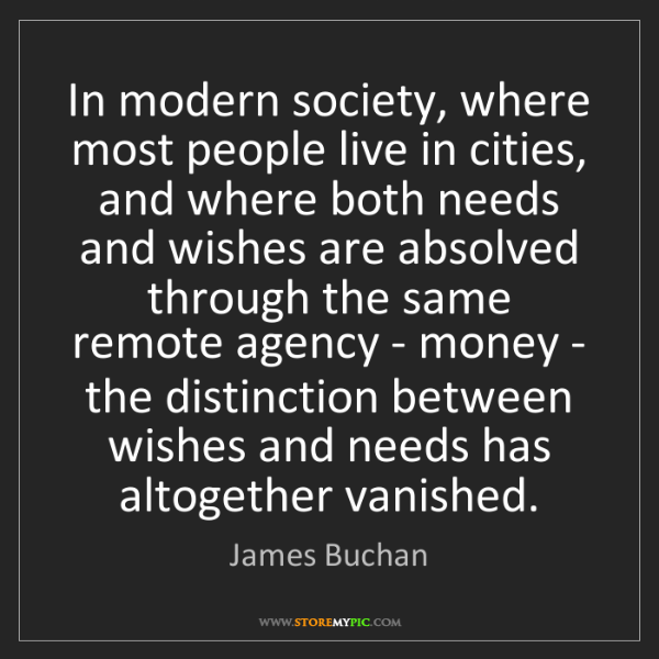 James Buchan: In modern society, where most people live in cities,...