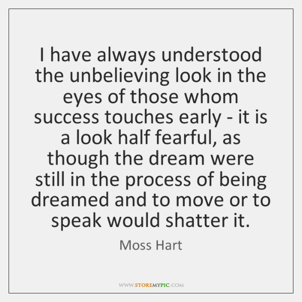 I have always understood the unbelieving look in the eyes of those ...