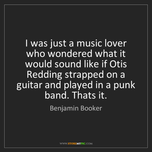 Benjamin Booker: I was just a music lover who wondered what it would sound...
