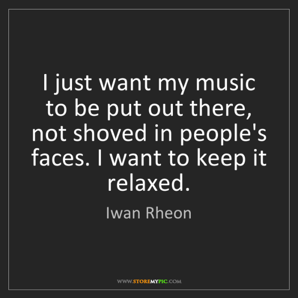 Iwan Rheon: I just want my music to be put out there, not shoved...