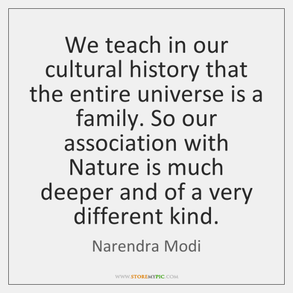 We teach in our cultural history that the entire universe is a ...