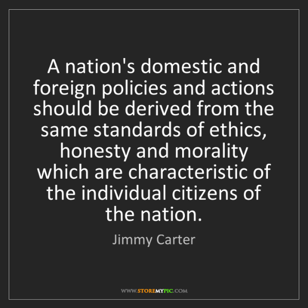 Jimmy Carter: A nation's domestic and foreign policies and actions...