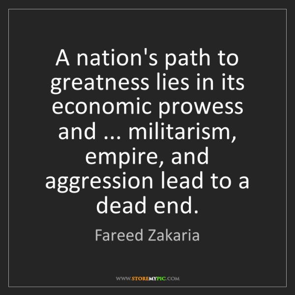 Fareed Zakaria: A nation's path to greatness lies in its economic prowess...