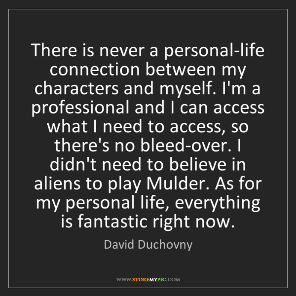 David Duchovny: There is never a personal-life connection between my...